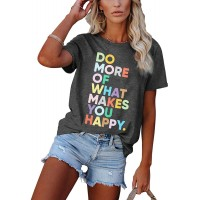 Do More of What Makes You Happy T Shirt Women's Inspirational T-Shirt Funny Tees Cute Tops at  Women's Clothing store